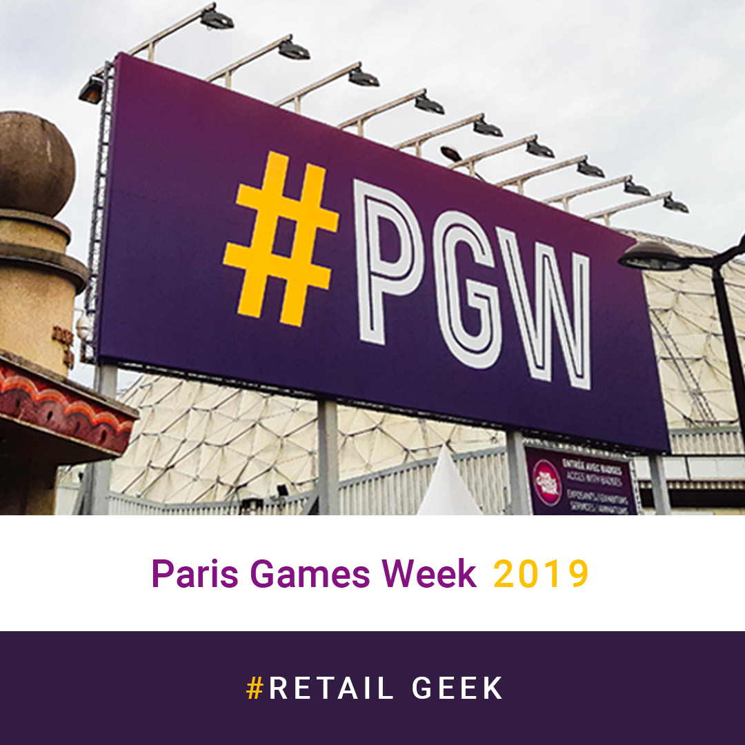 Retail Geek : Retail et Merchandising à la Paris Games Week